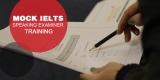 Mock IELTS Speaking Examiner Training